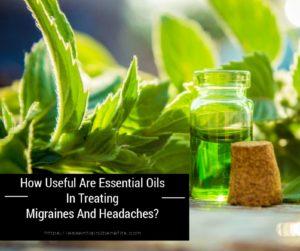 Quelle est l'utilité des huiles essentielles dans le traitement des migraines et des maux de tête? |