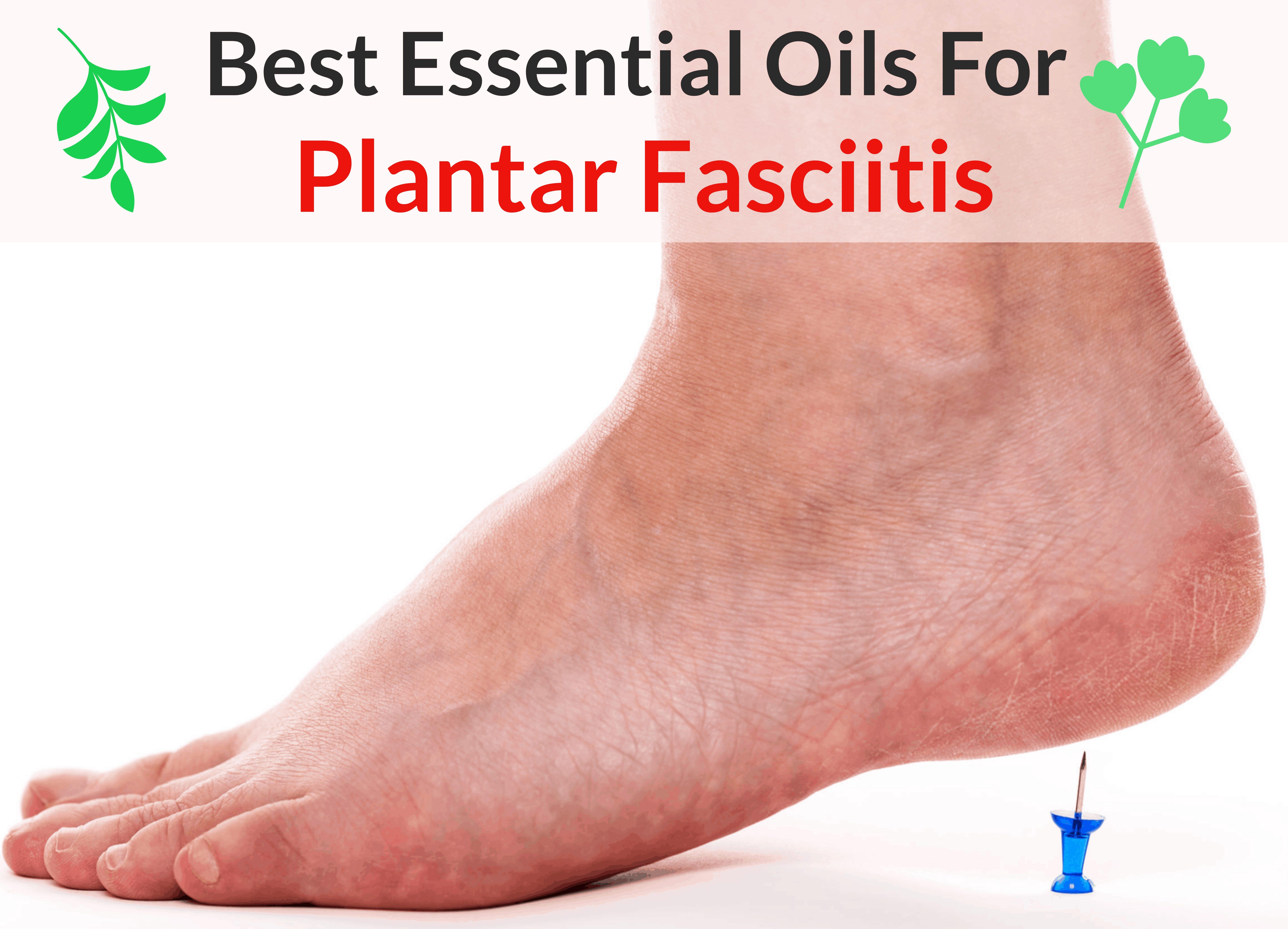 Huiles essentielles pour la fasciite plantaire: lorsque vos pieds commencent à protester dès que vous faites votre premier pas de la journée! |