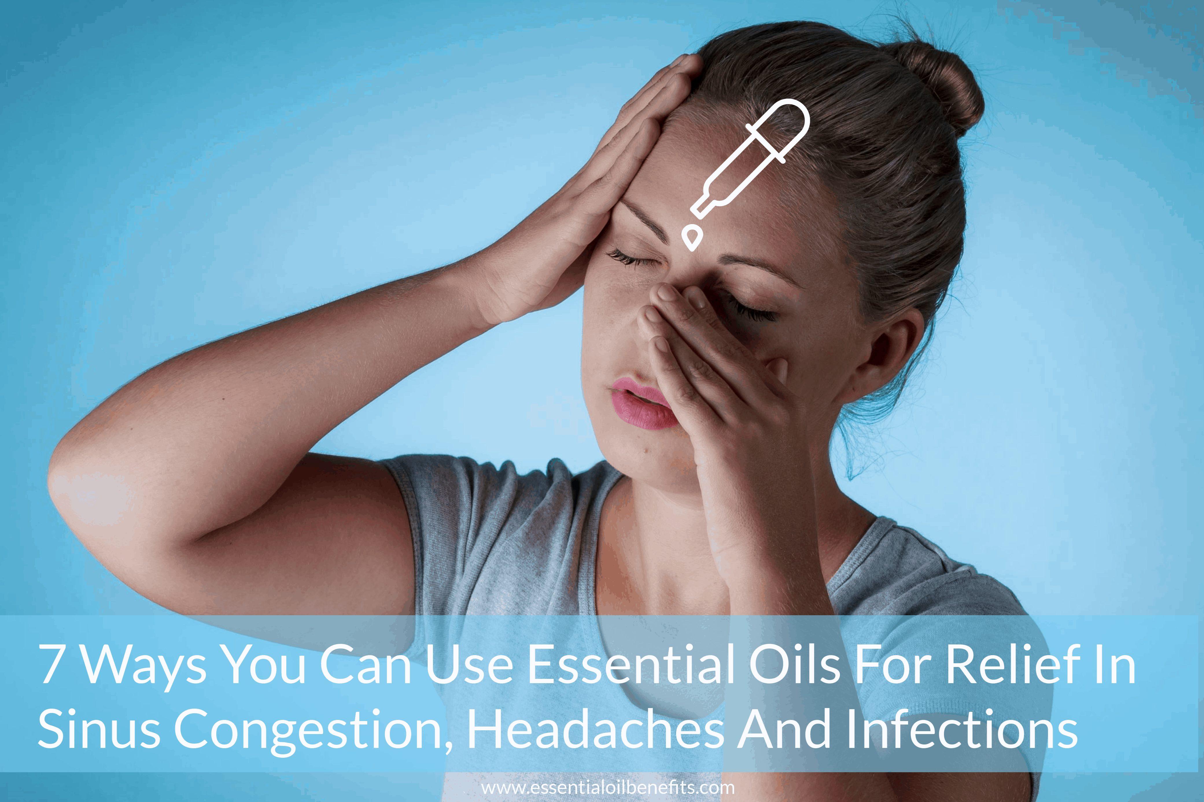 7 façons d'utiliser les huiles essentielles pour soulager la congestion des sinus, les maux de tête et les infections