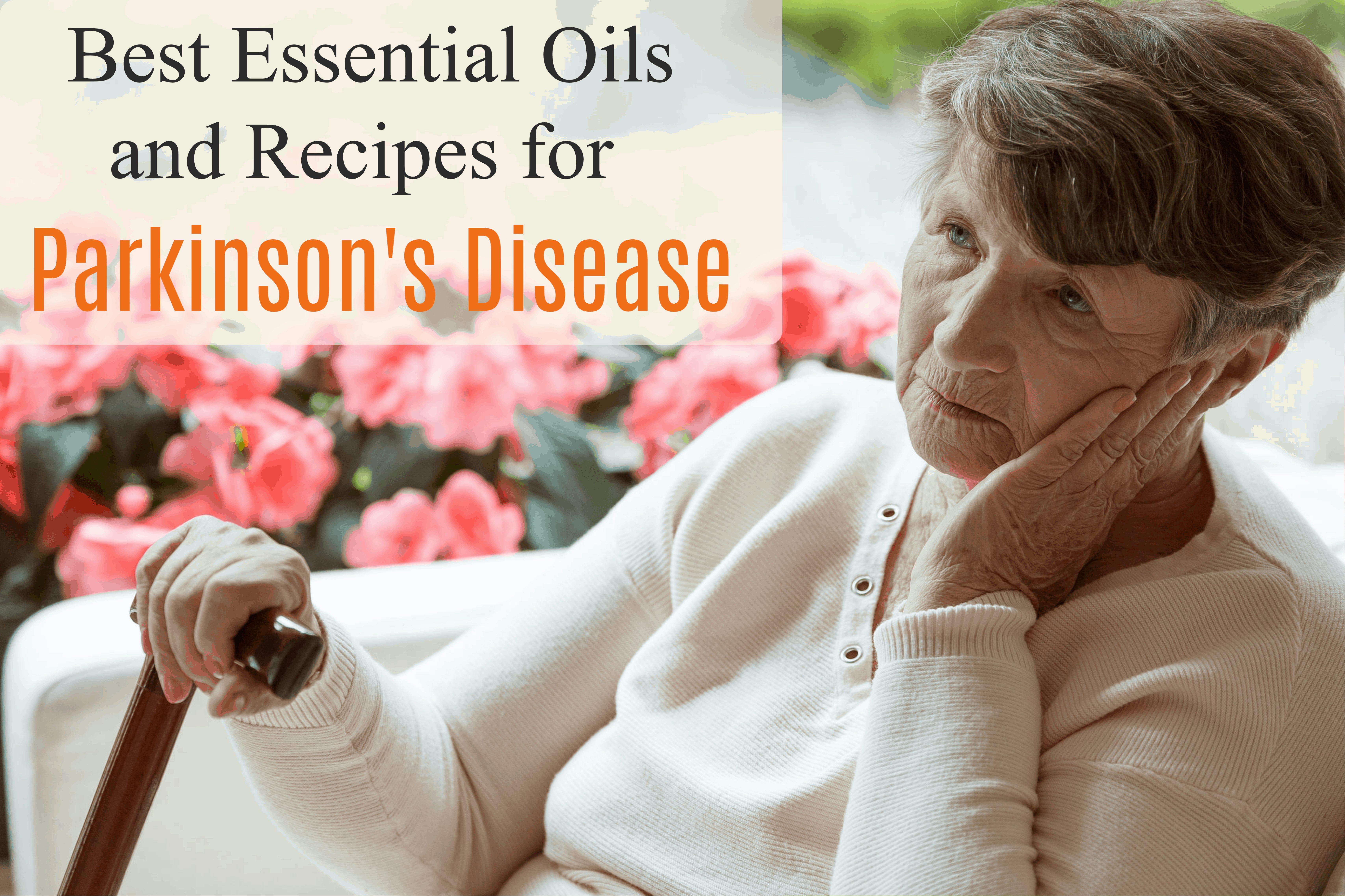 Quelles sont les meilleures huiles essentielles et recettes pour gérer naturellement la maladie de Parkinson |