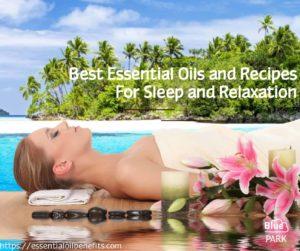 Meilleures huiles essentielles et recettes pour dormir et se détendre