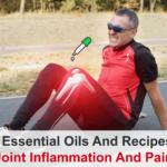 Meilleures huiles essentielles et recettes pour l'inflammation et la douleur articulaires