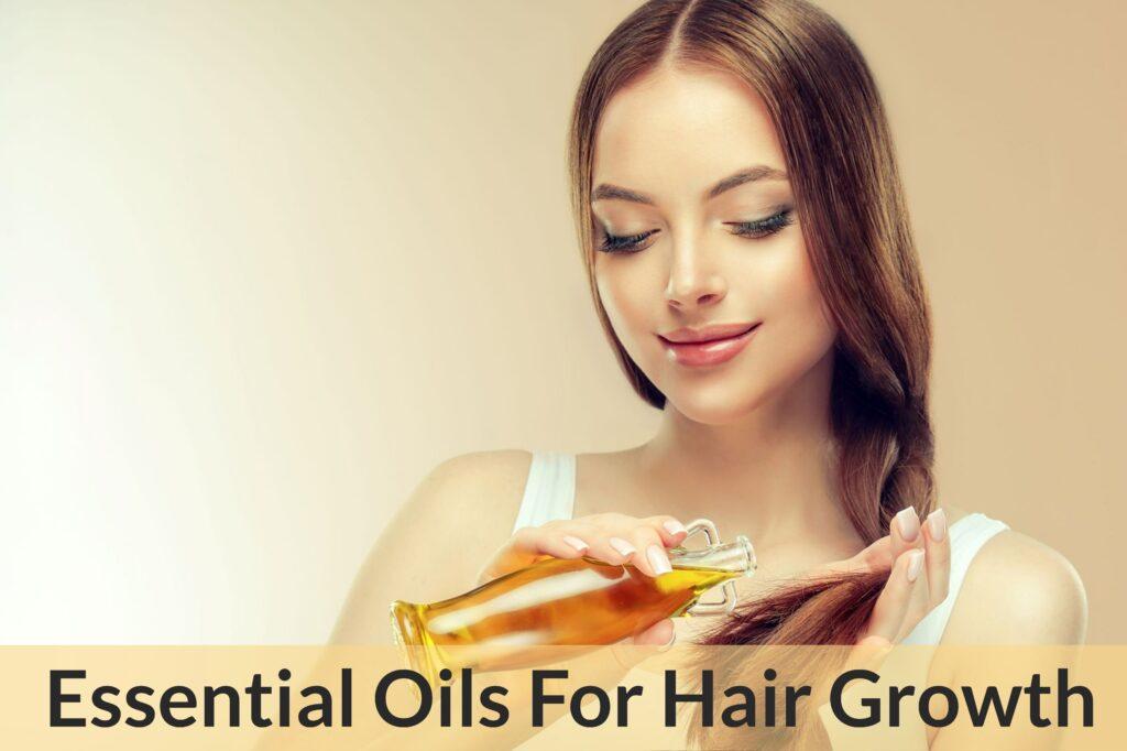 Huiles essentielles pour la croissance des cheveux: recherchez des huiles essentielles lorsque vos cheveux semblent avoir perdu la volonté de pousser!